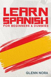 Learn Spanish for Beginners & Dummies