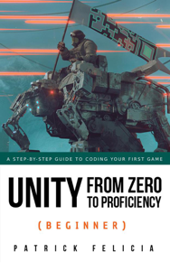 Unity from Zero to Proficiency (Beginner) Book Cover