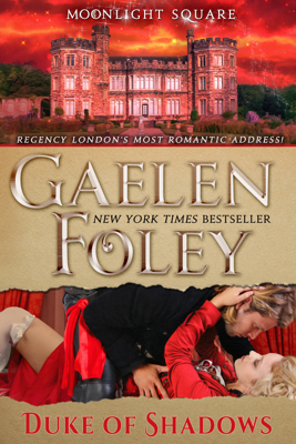 Gaelen Foley - Duke of Shadows (Moonlight Square, Book 4) book