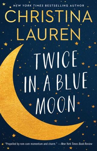 Christina Lauren - Twice in a Blue Moon