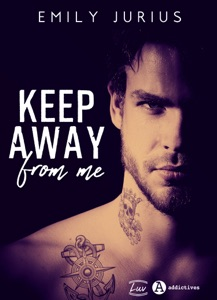 Keep Away from me Par Emily Jurius