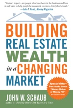 Building Real Estate Wealth In A Changing Market: Reap Large Profits From Bargain Purchases In Any Economy