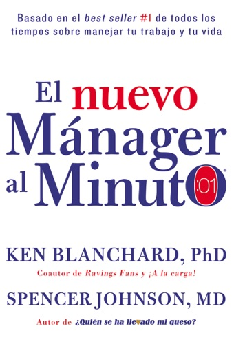 Ken Blanchard & Spencer Johnson, M.D. - nuevo mAnager al minuto (One Minute Manager - Spanish Edition)