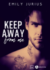 Keep Away from me - Emily Jurius