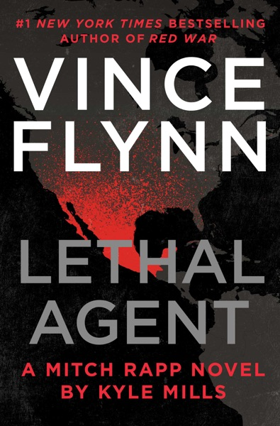 Lethal Agent - Vince Flynn & Kyle Mills book cover