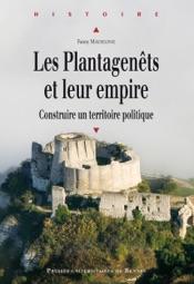 Les Plantagenêts et leur empire