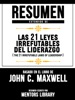 Resumen Extendido De Las 21 Leyes Irrefutables Del Liderazgo (The 21 Irrefutable Laws Of Leadership) - Basado En El Libro De John C. Maxwell