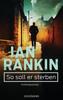 Ian Rankin - So soll er sterben - Inspector Rebus 15 Grafik