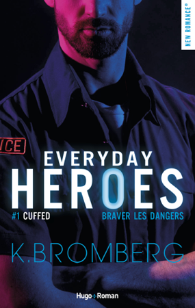 Everyday heroes - tome 1 Cuffed - K. Bromberg