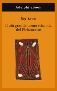 Il più grande uomo scimmia del Pleistocene Book Cover