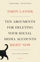 Jaron Lanier - Ten Arguments for Deleting Your Social Media Accounts Right Now artwork