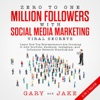 Zero to One Million Followers with Social Media Marketing Viral Secrets in 2019: Learn How Top Entrepreneurs Are Crushing It with YouTube, Facebook, Instagram, And Influencer Network Branding Ads