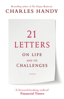 Charles Handy - 21 Letters on Life and Its Challenges artwork