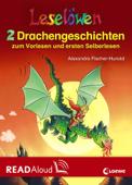 Leselöwen - 2 Drachengeschichten zum Vorlesen und ersten Selberlesen