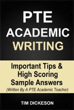 PTE Academic Writing - Important Tips & High Scoring Sample Answers (Written By A PTE Academic Teacher)