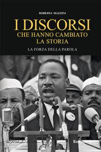 I discorsi che hanno cambiato la storia Libro Cover