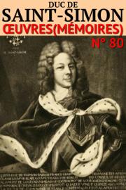 Duc de Saint-Simon - Oeuvres (Mémoires) (Annoté)