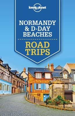 Normandy & D-Day Beaches Road Trips Travel Guide