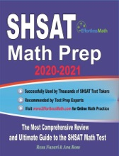SHSAT Math Prep 2020-2021: The Most Comprehensive Review And Ultimate Guide To The SHSAT Math Test