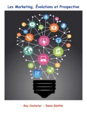 Les Marketing, Évolutions et Prospective