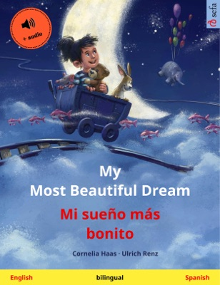 My Most Beautiful Dream – Mi sueño más bonito (English – Spanish)