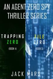 Agent Zero Spy Thriller Bundle: Trapping Zero (#4) and File Zero (#5) PDF Download
