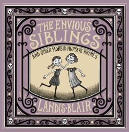 The Envious Siblings: and Other Morbid Nursery Rhymes