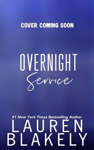 Lauren Blakely - Overnight Service