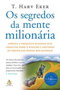 Os segredos da mente milionária da T. Harv Eker