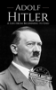 Hourly History - Adolf Hitler: A Life From Beginning to End artwork