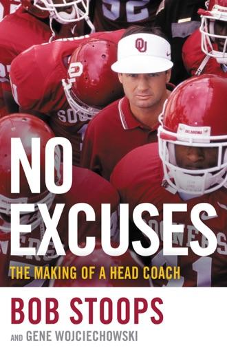 No Excuses - Bob Stoops & Gene Wojciechowski