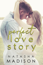 Perfect Love Story - Natasha Madison book summary