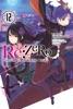 Re:ZERO -Starting Life In Another World-, Vol. 12 (light Novel)