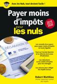 Payer moins d'impôts 2019-2020 pour les Nuls poche