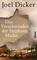 Joël Dicker, Amelie Thoma & Michaela Meßner - Das Verschwinden der Stephanie Mailer artwork