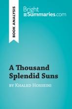 A Thousand Splendid Suns By Khaled Hosseini (Book Analysis)