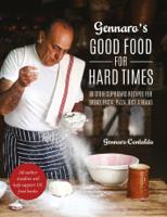 Gennaro Contaldo - Gennaro's Good Food for Hard Times artwork