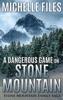 A Dangerous Game On Stone Mountain