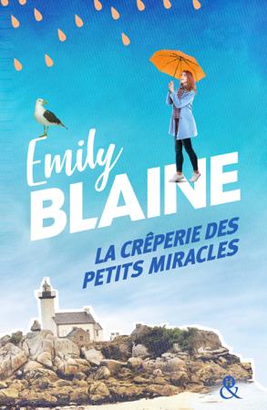 La crêperie des petits miracles - Emily Blaine