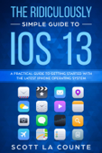 The Ridiculously Simple Guide to iOS 13