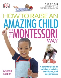 How To Raise An Amazing Child the Montessori Way, 2nd Edition Book Cover