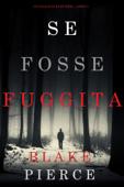Se fosse fuggita (Un giallo di Kate Wise – Libro 5) Book Cover