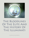 The Bloodlines of The Elite and The History of The Illuminati