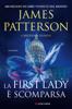 James Patterson & Brendan DuBois - La First Lady è scomparsa artwork