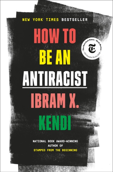 How to Be an Antiracist - Ibram X. Kendi book cover
