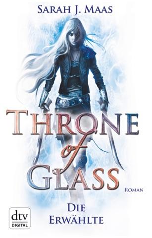 Throne of Glass 1 - Die Erwählte PDF Download