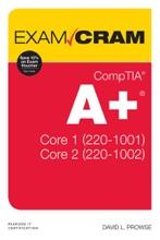 CompTIA A+ Core 1 (220-1001) and Core 2 (220-1002) Exam Cram, 2/e