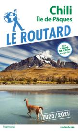 Guide du Routard Chili et Île de Pâques 2020/21