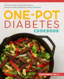One-Pot Diabetic Cookbook: Effortless Meals for Your Dutch Oven, Pressure Cooker, Sheet Pan, Skillet, and More