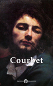 Delphi Complete Paintings of Gustave Courbet (Illustrated)
